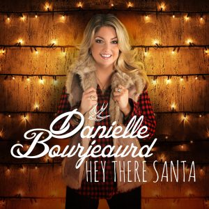 Danielle Bourjeaurd – Hey There Santa – Single Cover