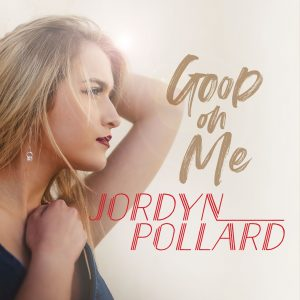 Jordyn Pollard – Good On Me
