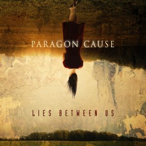 Paragon Cause – Lies Between Us