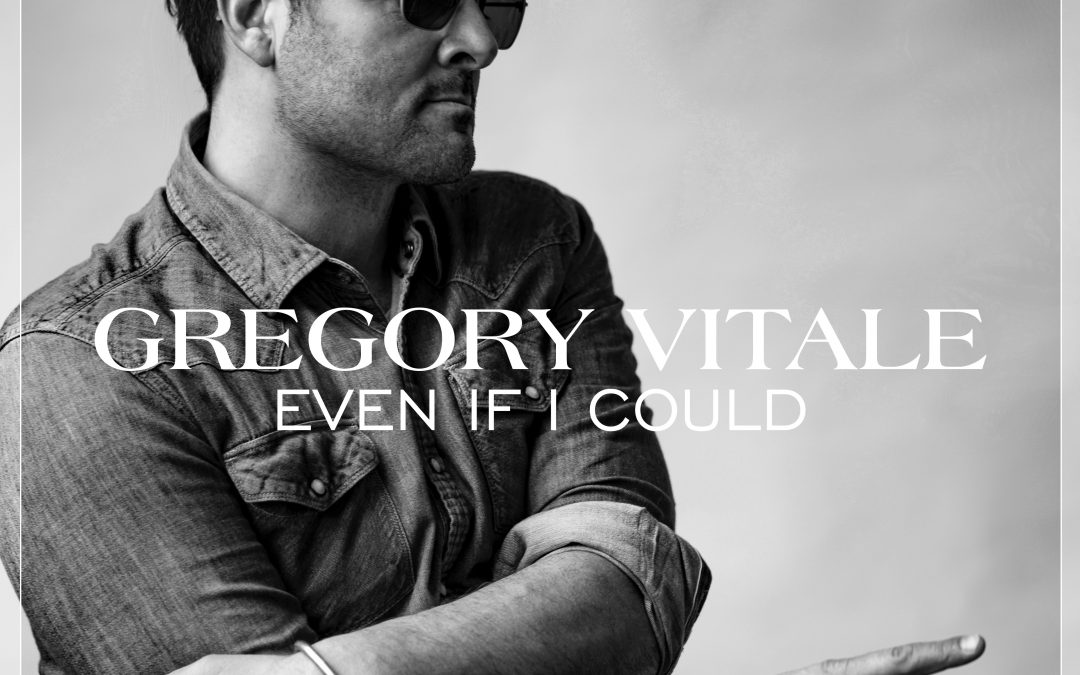 Gregory Vitale – Even If I Could