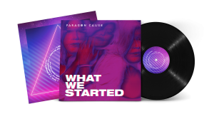 Paragon Cause – What We Started (Vinyl)